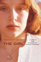 Cover image for The girl : a life in the shadow of Roman Polanski