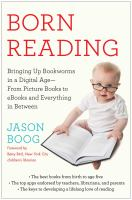 Cover image for Born reading : bringing up bookworms in a digital age--from picture books to ebooks and everything in between