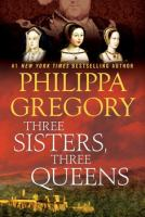 Cover image for Three sisters, three queens. bk. 8 : Plantagenet and Tudor series