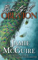 Cover image for Beautiful oblivion. bk. 1 : a novel : Maddox brothers series