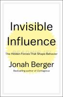 Cover image for Invisible influence : the hidden forces that shape behavior