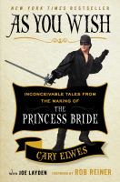 Imagen de portada para As you wish : inconceivable tales from the making of The princess bride