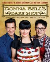 Cover image for Donna Bell's Bake Shop : recipes and stories of family, friends, and food