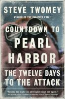 Cover image for Countdown to Pearl Harbor : the twelve days to the attack