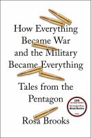 Cover image for How everything became war and the military became everything : tales from the Pentagon