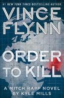 Imagen de portada para Order to kill. bk. 15 : Mitch Rapp series