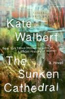 Cover image for The sunken cathedral : a novel