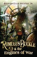 Cover image for Romulus Buckle & the engines of war. bk. 2 : Chronicles of the Pneumatic Zepplin series