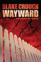 Cover image for Wayward. bk. 2 : Wayward Pines series
