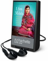 Cover image for I am Malala (young reader's ed.) [Playaway] : how one girl stood up for education and changed the world