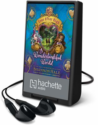 Cover image for A wonderlandiful world. bk. 3 [Playaway] : Ever After High series