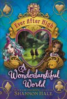 Imagen de portada para A wonderlandiful world. bk. 3 [sound recording CD] : Ever After High series