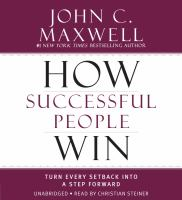 Cover image for How successful people win [sound recording CD] : turn every setback into a step forward