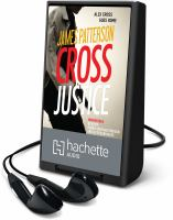 Cover image for Cross justice. bk. 23 [Playaway] : Alex Cross series