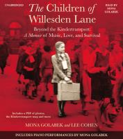 Cover image for The children of willesden lane Beyond the Kindertransport, a Memoir of Music, Love, and Survival.