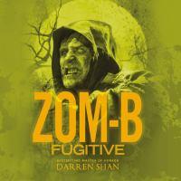 Cover image for Zom-B fugitive. bk. 11 [sound recording CD] : Zom-B series