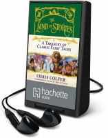 Cover image for THE LAND OF STORIES: A TREASURY OF CLASSIC FAIRY TALES [Playaway]