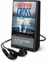 Cover image for Cross the line. bk. 24 [Playaway] : Alex Cross series