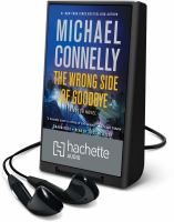 Cover image for The wrong side of goodbye. bk. 19 [Playaway] : Harry Bosch series