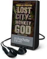Cover image for The lost city of the monkey god [Playaway]