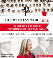 Imagen de portada para The witness wore red the 19th wife who brought polygamous cult leaders to justice