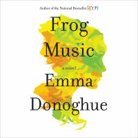 Cover image for Frog music a novel