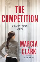 Cover image for The competition. bk. 4 Rachel Knight series