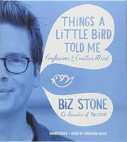Cover image for Things a little bird told me [sound recording CD] : confessions of the creative mind