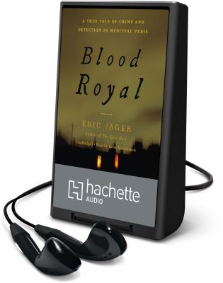 Cover image for Blood royal a true tale of crime and detection in medieval Paris