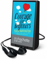 Cover image for Courage for beginners [Playaway] : a novel