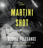 Cover image for The martini shot [sound recording CD] : a novella and stories