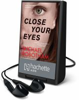 Cover image for Close your eyes. bk. 8 [Playaway] : Joseph O'loughin series