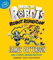 Cover image for Robot revolution. bk. 3 [sound recording CD] : House of robots series