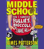 Cover image for How I survived bullies, broccoli, and Snake Hill. bk. 4 Middle school series