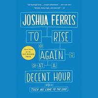 Cover image for To rise again at a decent hour [sound recording CD] : a novel