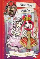 Cover image for Next top villain. bk. 1 [sound recording CD] : a school story. Ever After High series
