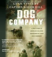 Imagen de portada para Dog Company [sound recording CD] : a true story of American soldiers abandoned by their high command