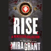 Imagen de portada para Rise [sound recording CD] : the complete Newsflesh collection