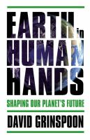 Cover image for Earth in human hands [sound recording CD] : Shaping our planet's future
