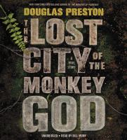 Cover image for The Lost City of the Monkey God [sound recording CD] : a true story