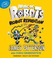 Cover image for Robot revolution. bk. 3 House of robots series
