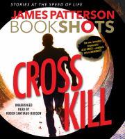 Cover image for Cross kill. bk. 27 [sound recording CD] : Alex Cross series