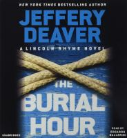Cover image for The burial hour. bk. 13 [sound recording CD] : Lincoln Rhyme series