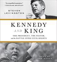 Cover image for Kennedy and King [sound recording CD] : the president, the pastor, and the battle over civil rights