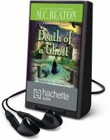 Cover image for Death of a ghost. bk. 32 [Playaway] : Hamish Macbeth series