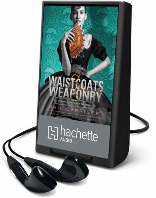 Cover image for Waistcoats & weaponry. bk. 3 [Playaway] : Finishing school series
