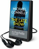 Cover image for The late show. bk. 1 [Playaway] : Renée Ballard series