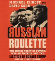 Cover image for Russian roulette [sound recording CD] : the inside story of Putin's war on America and the election of Donald Trump