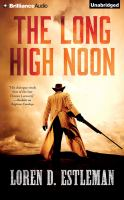 Cover image for The long high noon [sound recording CD]