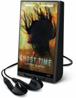 Cover image for Ghost time [Playaway]